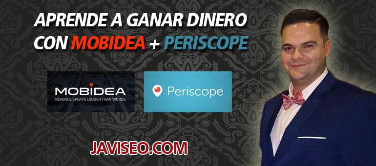 Aprende a ganar dinero con Mobidea + Periscope